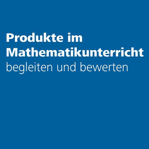 Produkte im Mathematikunterricht Z3