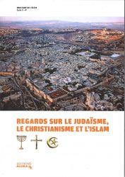 Regards sur le judaïsme,le christianisme et l'islam
