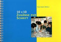 10 x 10 Zugänge zur Schrift
