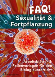FAQ! Sexualität und Fortpflanzung