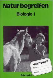 Natur begreifen - Biologie 1