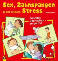 Sex, Zahnspangen und der andere Stress