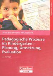 Pädagogische Prozesse im Kindergarten