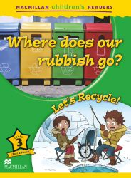 Where does our rubbish go?/Let's Recycle!