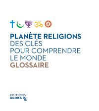 Planète Religions, des clés pour comprendre le monde