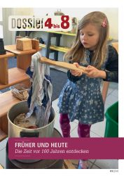 Dossier «4 bis 8»: FRÜHER UND HEUTE