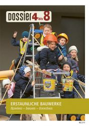 Dossier «4 bis 8»: ERSTAUNLICHE BAUWERKE