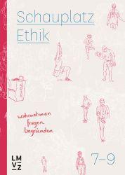 Schauplatz Ethik 7-9