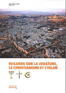 Regards sur le judaïsme,le christianisme et l'islam