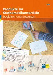 Produkte im Mathematikunterricht begleiten und bewerten 2. Zyklus