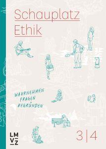 Schauplatz Ethik 3-4