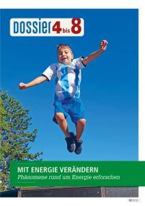Dossier «4 bis 8»: MIT ENERGIE VERÄNDERN