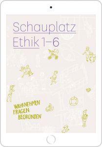 Schauplatz Ethik 1-6